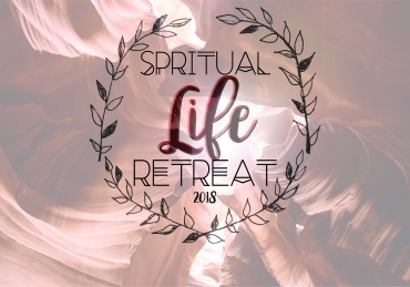 Spiritual Life Retreat 2018