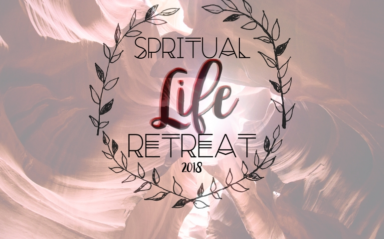 Spiritual Life Retreat 2018